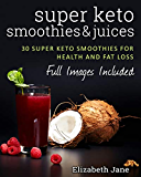 Super Keto Smoothies & Juices