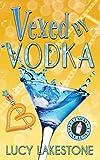 Vexed by Vodka (3) (Bohemia Bartenders Mysteries)