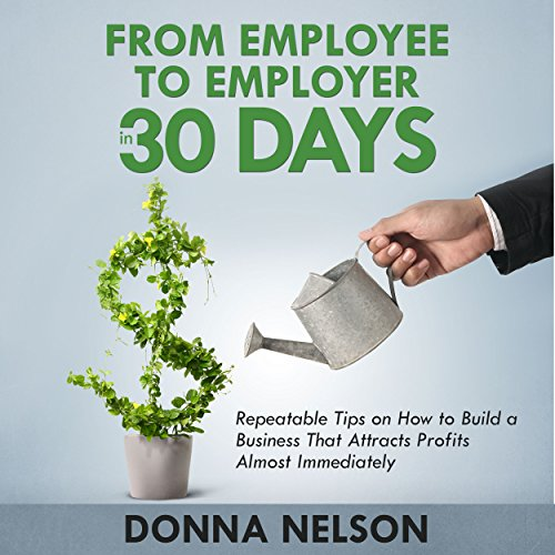 From Employee to Employer in 30 Days cover art