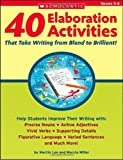"""40 Elaboration Activities That Take Writing From Bland to Brilliant! Grades 5€""""8"""