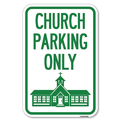 """Church Parking Only (Church Symbol)   12"""" X 18"""" Heavy-Gauge Aluminum Rust Proof Parking Sign   Protect Your Business & Municipality   Made in The USA"""