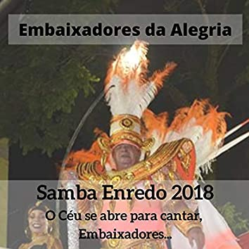 O Céu Se Abre para Cantar, Embaixadores... (Samba Enredo 2018)