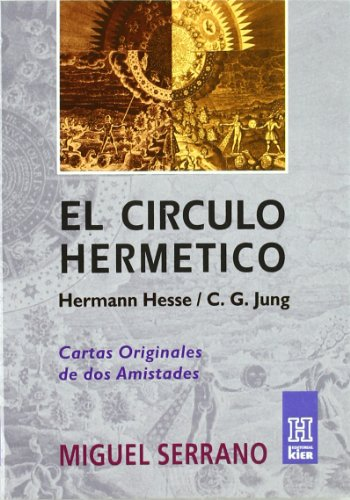 El Circulo Hermetico/ a Record of Two Friends: De Hermann Hesse a C.g Jung/ C.g. Jung and Hermann He
