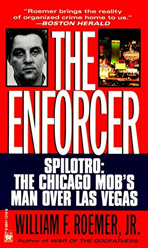 The Enforcer: Spilotro-The Chicago Mob's Man over Las Vegas