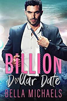 Billion Dollar Date: A Second Chance Romance (Boys of Bridgewater Book 2) by [Bella Michaels]