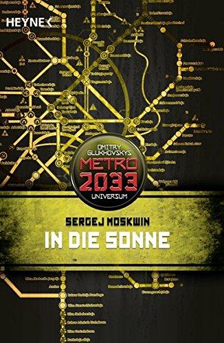 In die Sonne: Metro 2033-Universum-Roman: .