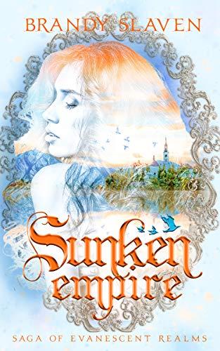Sunken Empire (Saga of Evanescent Realms Book 1)