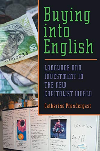 Buying into English: Language and Investment in the New Capitalist World (Volume 31) (Composition, Literacy, and Culture