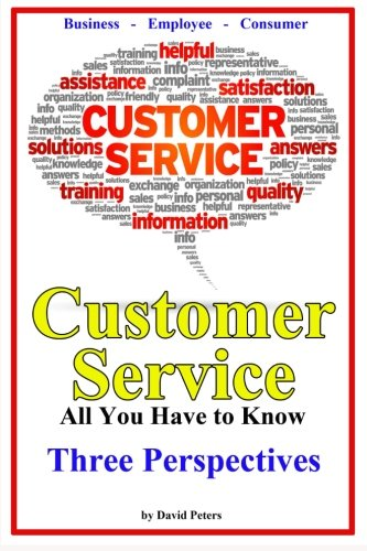 Customer Service - Three Perspectives: All You Have to Know (Volume 7)