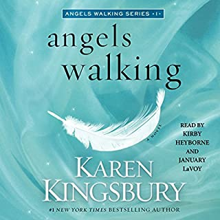 Angels Walking     A Novel              By:                                                                                                                                 Karen Kingsbury                               Narrated by:                                                                                                                                 Kirby Heyborne,                                                                                        January LaVoy                      Length: 11 hrs and 11 mins     14 ratings     Overall 4.7