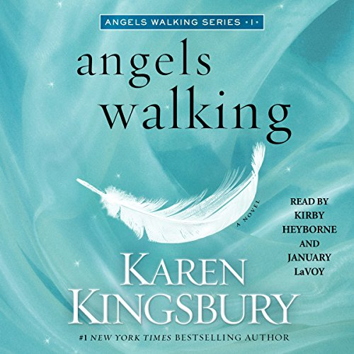 Angels Walking     A Novel              By:                                                                                                                                 Karen Kingsbury                               Narrated by:                                                                                                                                 Kirby Heyborne,                                                                                        January LaVoy                      Length: 11 hrs and 11 mins     922 ratings     Overall 4.7