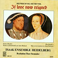 Henry VIII:If Love Now Reigned