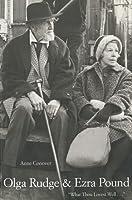 """Olga Rudge & Ezra Pound: """"What Thou Lovest Well . . ."""""""