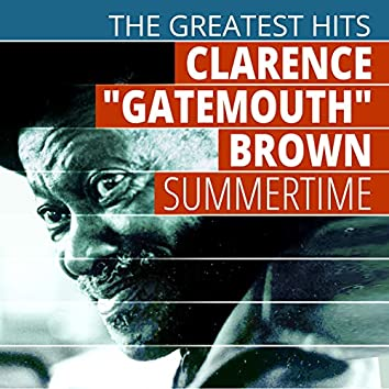 """The Greatest Hits: Clarence """"Gatemouth"""" Brown - Summertime"""