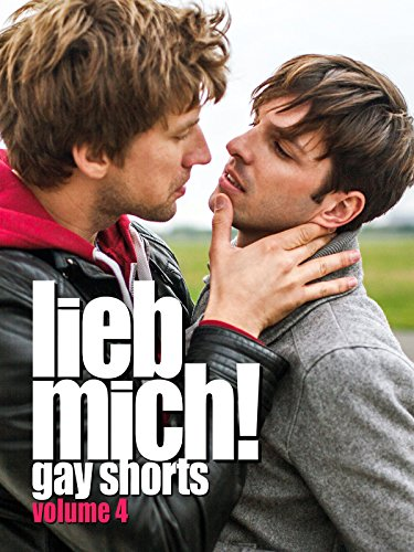 Lieb mich!: Gay Shorts Volume 4 [OmU]