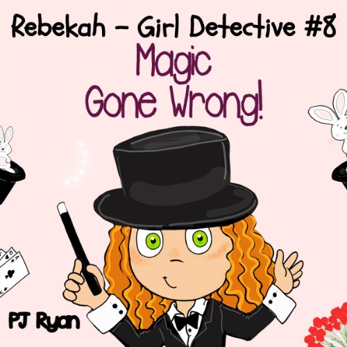 Rebekah - Girl Detective #8: Magic Gone Wrong! audiobook cover art
