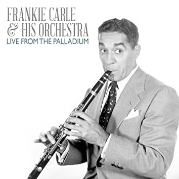 Frankie Carle & His Orchestra: Live from the Palladium 1949