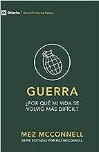 Guerra: ¿Por qué mi vida se volvió más difícil? (Serie Primeros Pasos nº 2) (Spanish Edition)