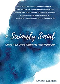 Seriously Social: Turning Your Online Game Into Real-World Gain by [Simone Douglas]