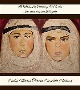 La Torá, la Biblia y el Corán son una misma religión. eBook: De ...