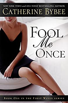 Fool Me Once  First Wives Book 1