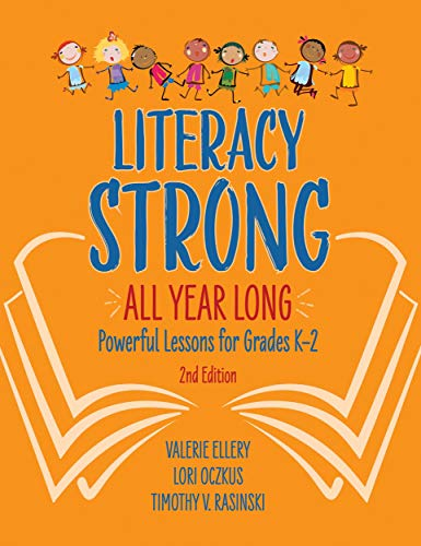 Compare Textbook Prices for Literacy Strong All Year Long: Powerful Lessons for Grades K-2 2 Edition ISBN 9781416628194 by Ellery, Valerie,Oczkus, Lori,Rasinski, Timothy V.