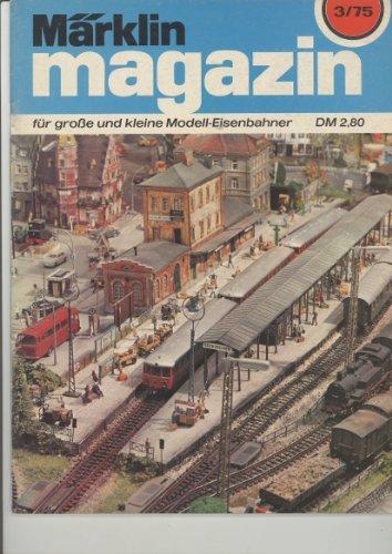 märklin magazin für große und kleine Modell-Eisenbahner 1975 - Heft 3