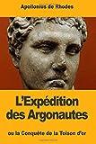 L۪Exp̩dition des Argonautes: ou la Conqu̻te de la Toison d'or (French Edition)