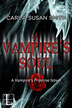 A Vampire's Soul (Vampire's Promise Book 2) by [Carla Susan Smith]