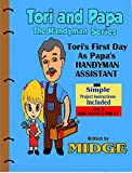 Tori's First Day As Papa's Handyman Assistant (The Tori and Papa Handyman Series Book 2) (English Edition)