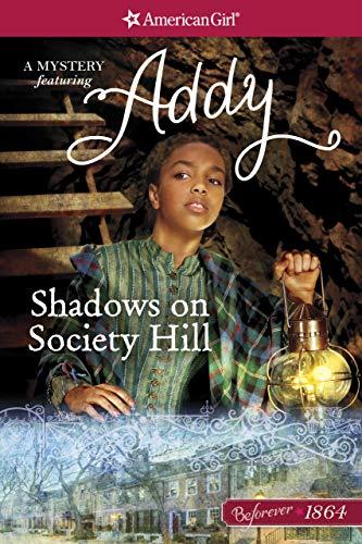 Shadows on Society Hill: An Addy Mystery (American Girl)