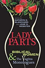 Lady Parts: Biblical Women and The Vagina Monologues