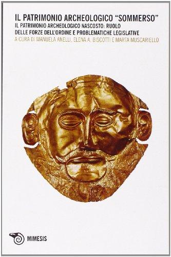 Il patrimonio archeologico sommerso. Il patrimonio archeologico nascosto: ruolo delle forze dell'ordine e problematiche legislative