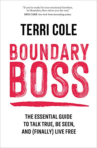 Boundary Boss: The Essential Guide to Talk True, Be Seen, and (Finally) Live Free (English Edition)
