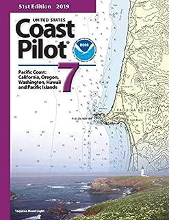 U.S. Coast Pilot 7: California, Oregon, Washington and Hawaii 2019, 51th Edition