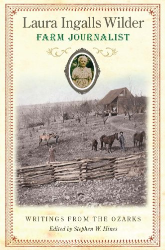 Laura Ingalls Wilder, Farm Journalist: Writings from the Ozarks (English Edition)