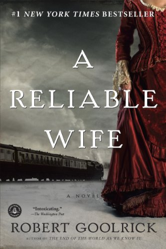 A Reliable Wife Kindle Edition By Goolrick Robert Literature Fiction Kindle Ebooks Amazon Com
