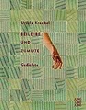 Beileibe und Zumute: Gedichte von Ursula Krechel