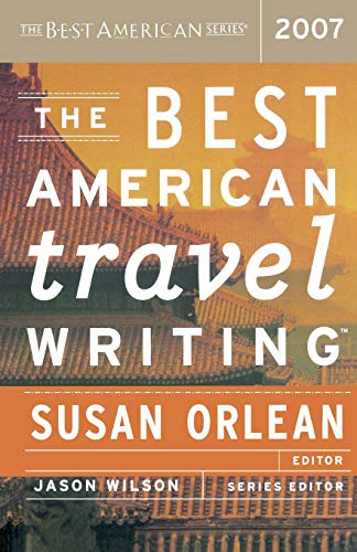 The Best American Travel Writing 2007 (The Best American Series ®)