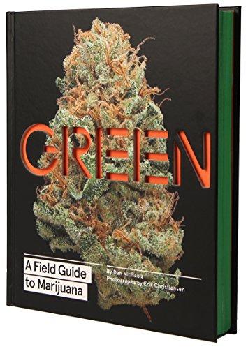 51LAkw9hStL - Green: A Field Guide to Marijuana: (Books about Marijuana, Guide to Cannabis, Weed Bible)