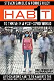 1 Habit to Thrive in a Post Covid World: 100 Life-Changing Habits to Navigate the Post-Pandemic World From The Best-Selling Authors of The 1 Habit Book Series