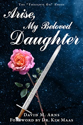 Arise, My Beloved Daughter (Thoughts On Book 13) (English Edition)