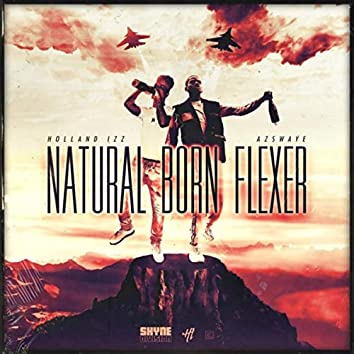 Natural Born Flexer (feat. Azswaye)