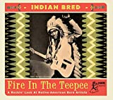 Indian Bred - Fire In The Teepee