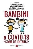 Bambini e COVID-19. Come orientarsi (Salute e benessere: come orientarsi)