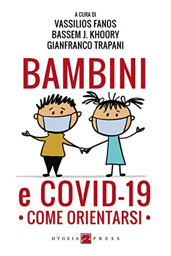 Bambini E Covid 19 Come Orientarsi Salute E Benessere Come Orientarsi Italian Edition Ebook Fanos Vassilios Bassem J Khoory Gianfranco Trapani Amazon Co Uk Kindle Store