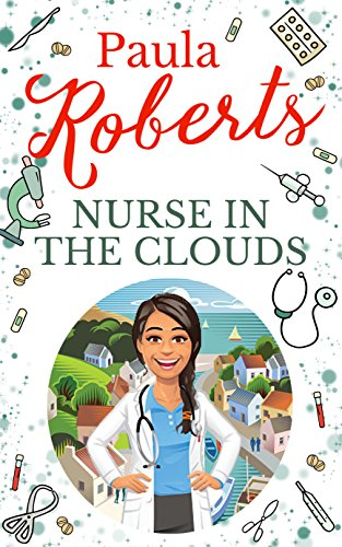 Nurse in the Clouds: Love in the line of duty (English Edition)