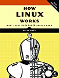 How Linux Works: What Every Superuser Should Know - Brian Ward