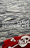 Genannt Claus Störtebeker: Ein historischer Zeitroman, Störtebeker-Trilogie Band 1