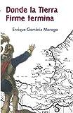 Donde La Tierra Firme Termina (Serie Historia)